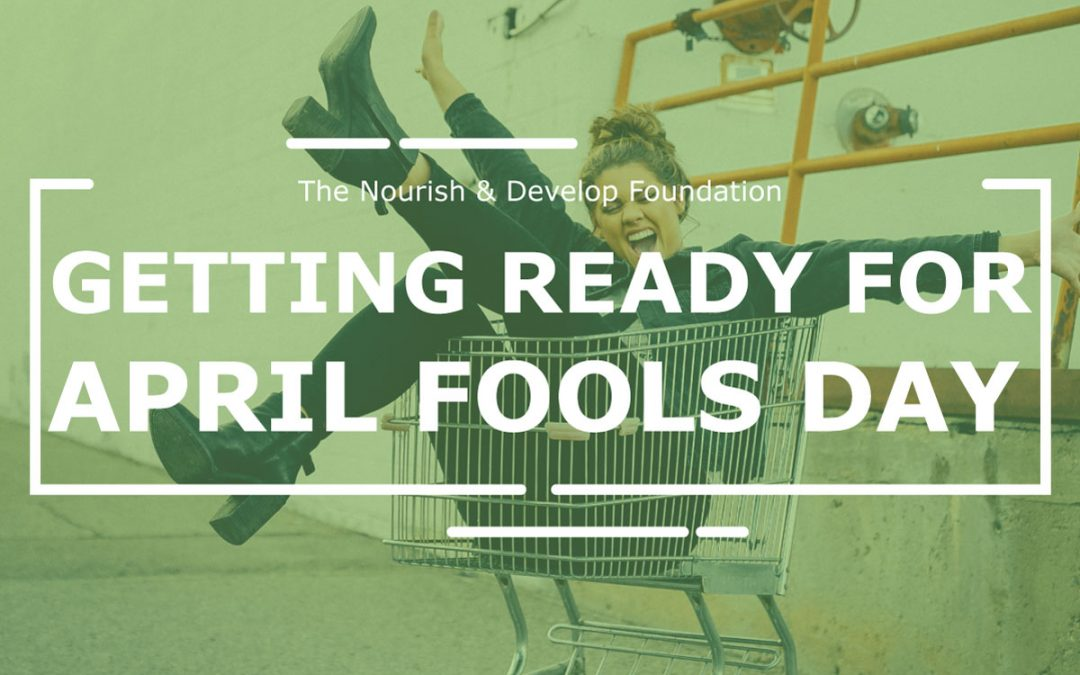 Getting Ready for April fools Day