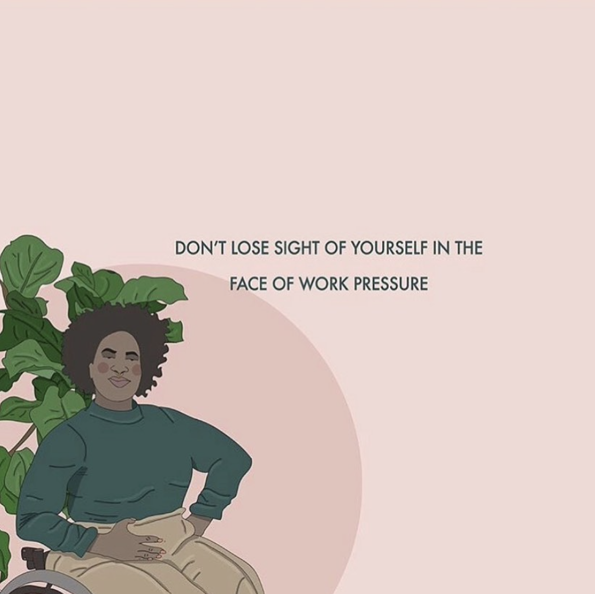 """""""Don't lose sight of yourself in the face of work pressure"""""""